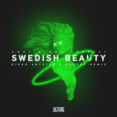 AN21 & Max Vangeli - Swedish Beauty (Diego Antoine & Dutore Remix 2021)