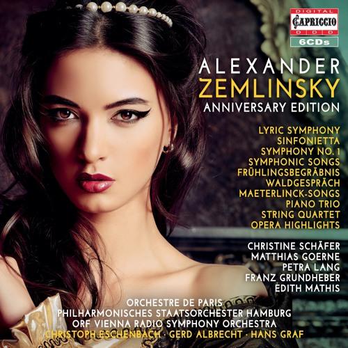 Alexander Zemlinsky: Anniversary Edition by Capriccio Record Company
