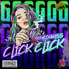 MadGuss - Click Click (Original Mix) [G-MAFIA RECORDS]