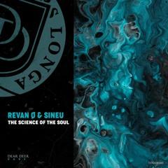 Revan Ø & Sineu - The Science Of The Soul (Øriginal Mix)