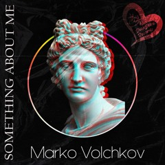 Marko Volchkov - Something About Me (Original Mix)