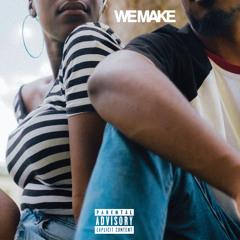 We Make (feat. Samaria)
