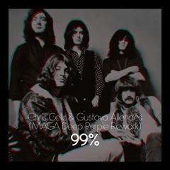 Deep Purple, Cris Celiz & Gustavo Allendes  - 99% (Maga Rework)