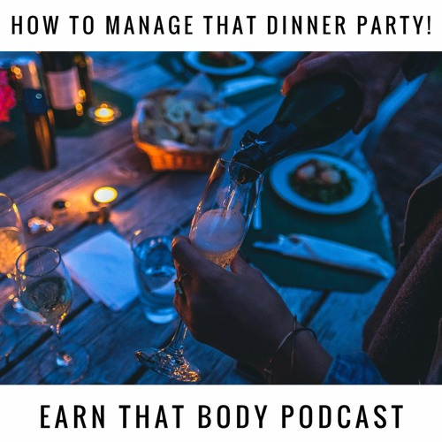 #194 How to Manage That Dinner Party?