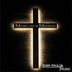 Music on a Mission dainpaulmusic.com