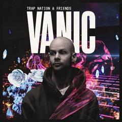 Trap Nation & Friends: Vanic Mix