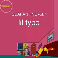 ILLINOISE RADIO QUARANTINE vol. 1: LIL TYPO