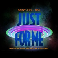 SAINT JHN (feat. SZA) - Just For Me (Space Jam: A New Legacy)