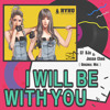 I Will Be With You