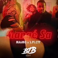 MA6MO Feat. SPICYY - Mangé Sa (BTB Edit)