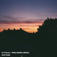 Wifey Riddim ~ AJ Tracey (Remix) prod. kapss