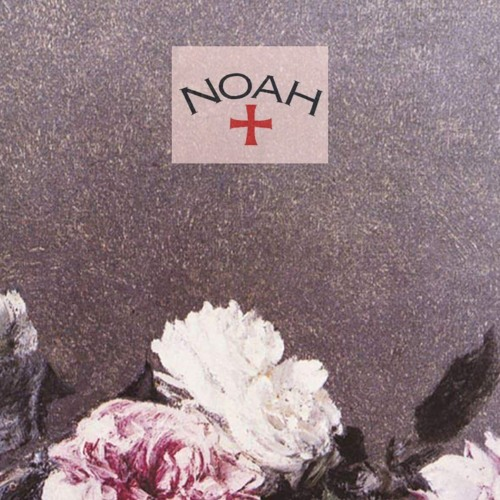 NOAH X NEW ORDER (early Years Mix)