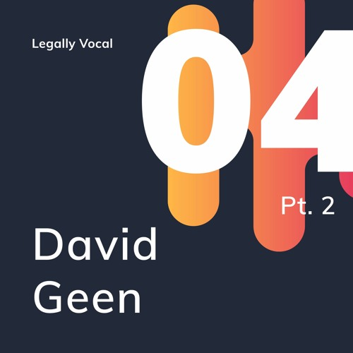 EPISODE 4 - Part 2 with David Geen