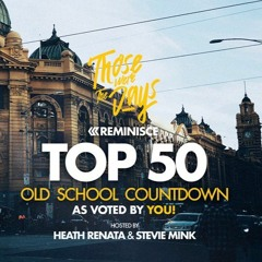 Those Were The Days - Top 50 Old School Melbourne Live Countdown - July 2017