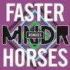 Faster Horses (Deorro Remix)