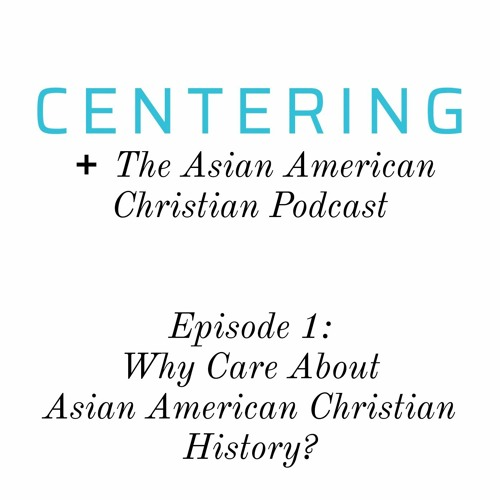 5x01 - Why Care About Asian American Christian History?
