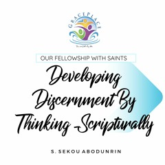 Developing Discernment By Thinking Scripturally (SA200502)