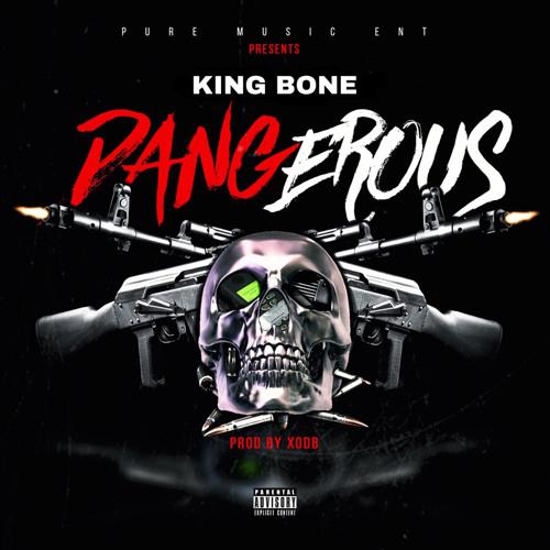 King Bone - Dangerous