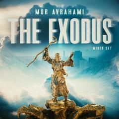 Mor Avrahami - The Exodus (Mixed Set)
