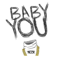 TNECK - BABY YOU
