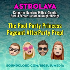 SHOW #785 The Pool Party Princess Pageant AfterParty Prep!