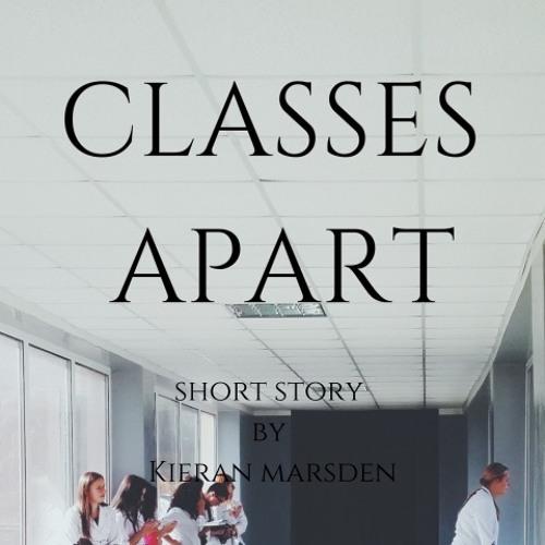 Classes Apart - Short Story