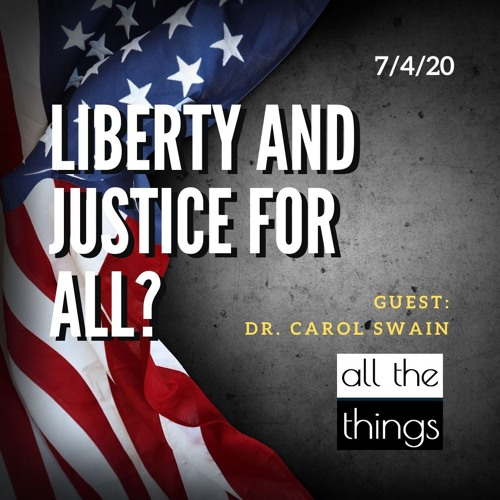Liberty & Justice for All?    7/4/2020    ATT#62