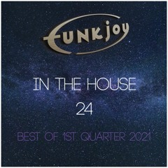 funkjoy - In The House 26 [Best Of 1st Quarter 2021]