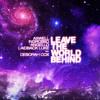 Leave The World Behind (Ranucci, Pelusi, Provenzano Remix) [feat. Deborah Cox]