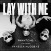 Lay With Me (feat. Vanessa Hudgens)