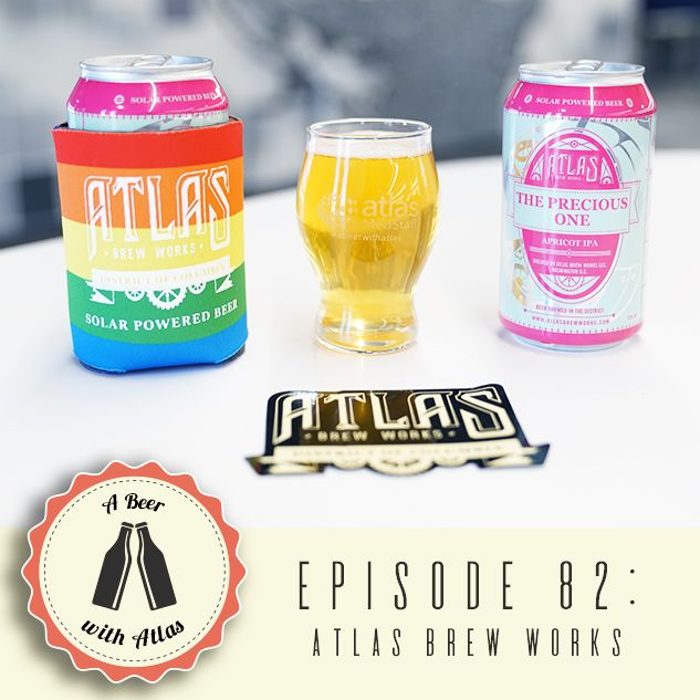 The Precious One from Atlas Brew Works - A Beer With Atlas 82