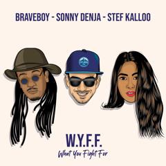 W.Y.F.F. (feat Braveboy & Stef Kalloo)