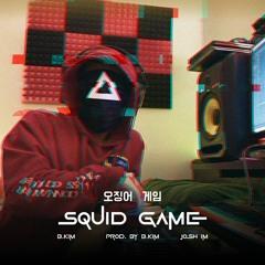 오징어 게임 (Squid Game) [Prod. by B.Kim] - B.Kim X Josh Im