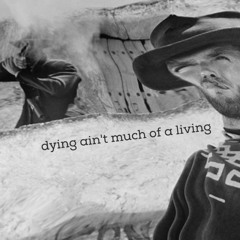 dying ain't much of a living