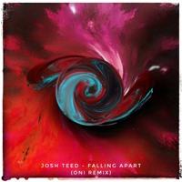Josh Teed - Falling Apart (Oni Remix)