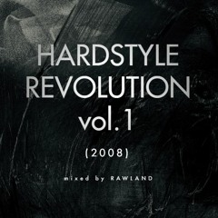 Throwback Hardstyle: HARDSTYLE REVOLUTION Vol.1 (mixed By RAWLAND) (2008)