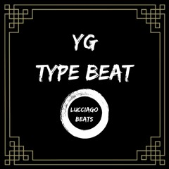 YG Type Beat - Prod. Lucciago (Lease/Exclusive Available)