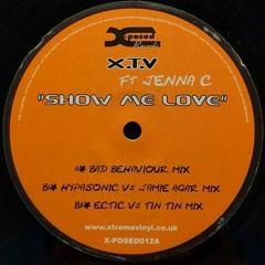 X.T.V Feat Jenna C & Robin S - Show Me Love (DJ Ectic V's Tin Tin Mix) Scouse House Remix