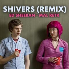 Ed Sheeran - Shivers [Remix]