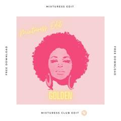 Golden (Mixturess Edit)