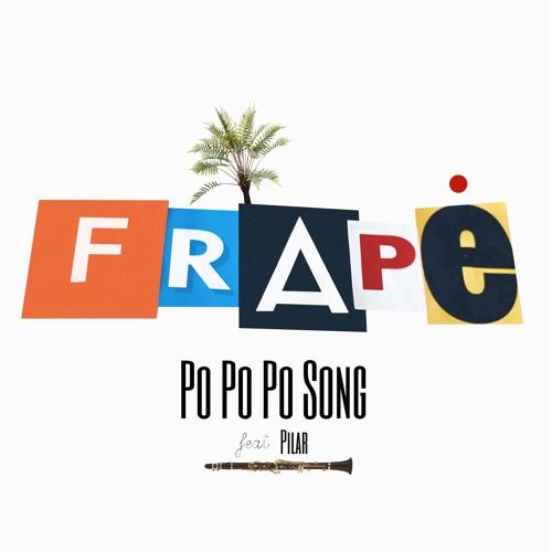 Frapé - PoPoPo Song