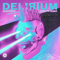 Clockartz - Delirium (Firelite Remix)