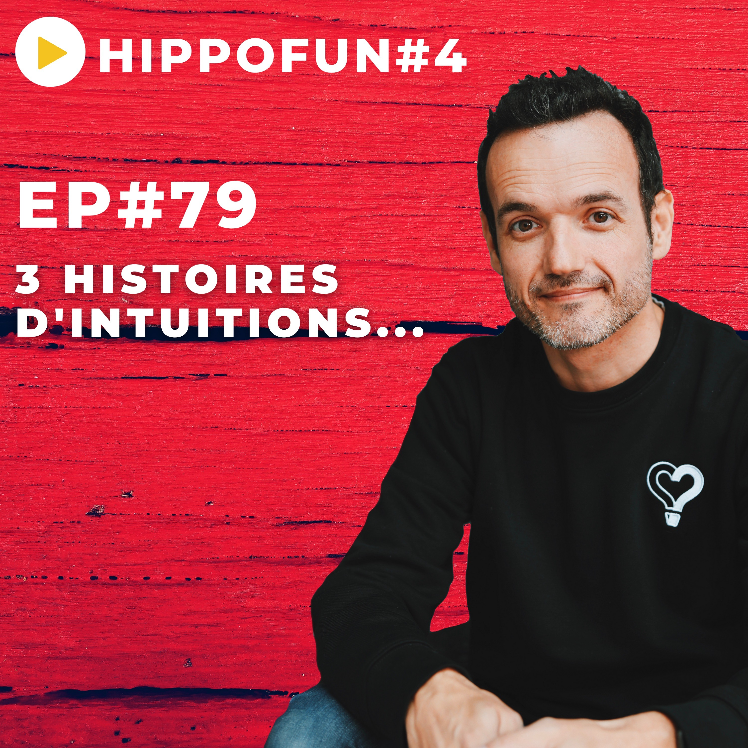 EP#79 - 3 histoires d'intuitions incroyables ! - HIPPOFUN #4