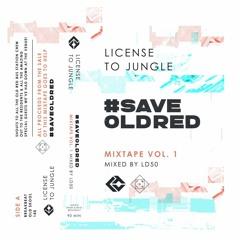 License to Jungle Mixtape Vol. 1 - Side A, Breakbeat & Alternative #SAVEOLDRED