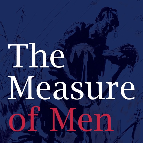 The Measure of Men - An Act Of Bravery (Ep. 1)