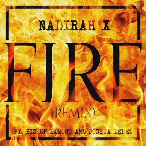 Fire 2.0-  Nadirah X feat. Bishop Lamont, Joshua Ledet.