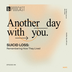 """Episode 414: """"Suicide Loss: Remembering How They Lived"""" with Carrie Thompson"""