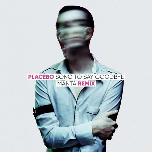 Placebo – Song To Say Goodbye (Manta Remix) [FREE]