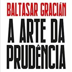 13 - Cada Escolha Implica Uma Renúncia - A Arte Da Prudência De Baltazar Gracian