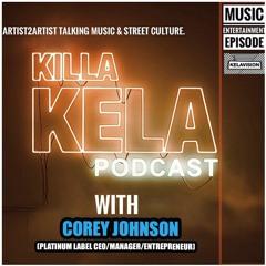 with guest Corey Johnson (Platinum Label CEO/Manager/entrepreneur)